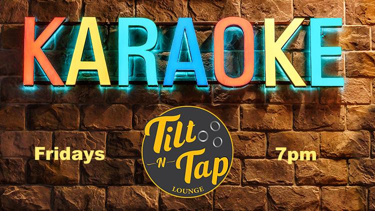 Karaoke at Tilt N' Tap Lounge