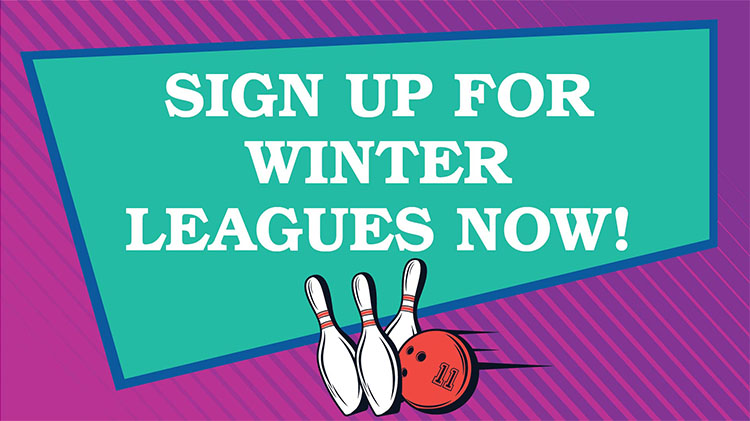 Sign Up for Winter Bowling Leagues Now!