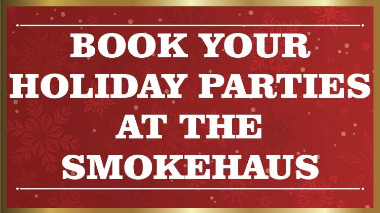 Smokehaus Restaurant is Now Booking Holiday Parties!