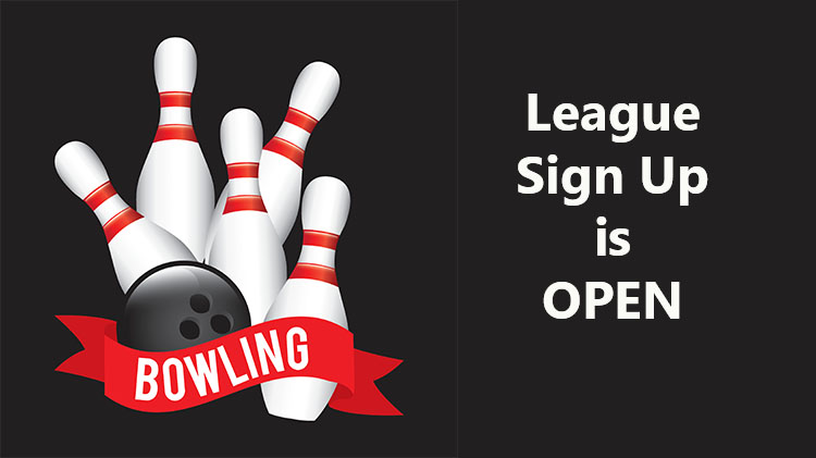 Bowling League Sign Up is OPEN