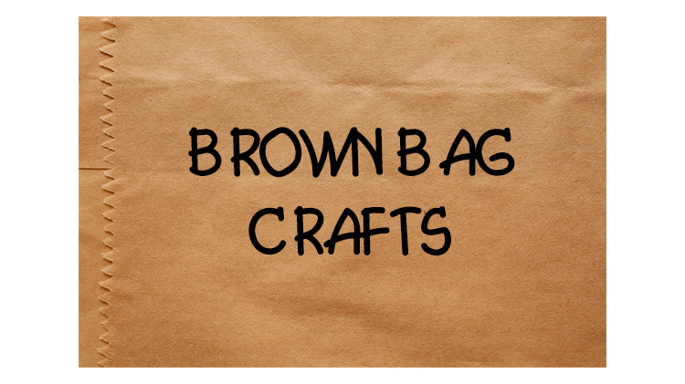 CANCELLED UNTIL FURTHER NOTICE - Grab and Go Brown Bag Crafts from the Library
