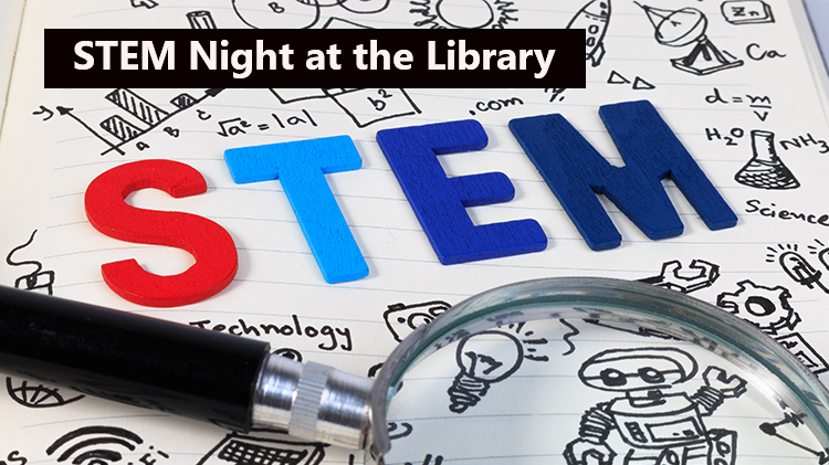 STEM Night at the Library - No Fee