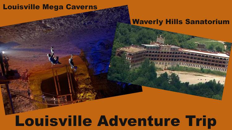 Louisville Adventure Trip